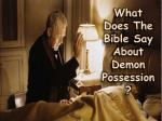 What Does The Bible Say About Demon Possession?