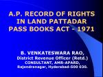 A.P. RECORD OF RIGHTS IN LAND PATTADAR PASS BOOKS ACT - 1971