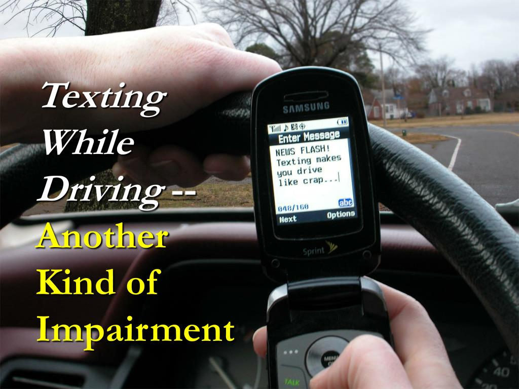 texting while driving another kind of impairment l.