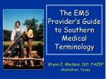 The EMS Provider's Guide to Southern Medical Terminology