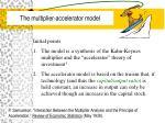 The multiplier-accelerator model