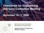 Directorate for Engineering Advisory Committee Meeting November 16-17, 2006