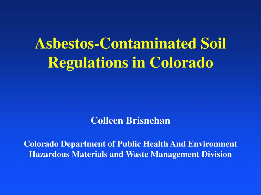 asbestos contaminated soil regulations in colorado l.