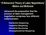 """""""A Behavioral Theory of Labor Negotiations"""" Walton and McKersie"""