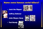 Name some famous serial killers?