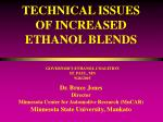 TECHNICAL ISSUES OF INCREASED ETHANOL BLENDS