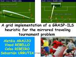 A grid implementation of a GRASP-ILS heuristic for the mirrored traveling tournament problem