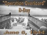 """""""Operation Overloard"""" D-Day"""