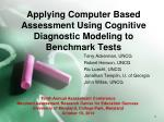 Applying Computer Based Assessment Using Cognitive Diagnostic Modeling to Benchmark Tests