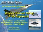 Suzanne West – Lockheed Martin Jim Hoshstrasser – Northrop Grumman Mike Brooks – BAE SYSTEMS 18 November 2002 Tysons Cor