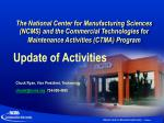 The National Center for Manufacturing Sciences (NCMS) and the Commercial Technologies for Maintenance Activities (CTMA)