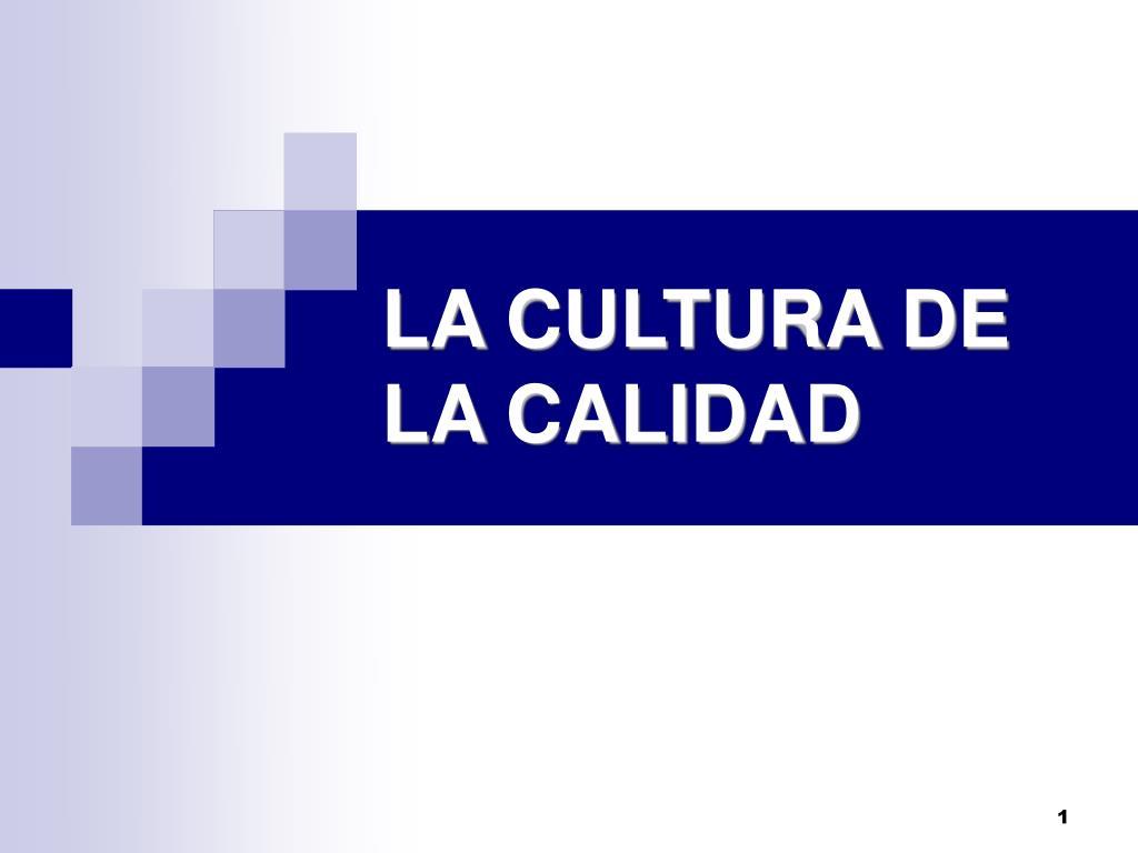 la cultura de la calidad l.