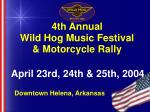 4th Annual Wild Hog Music Festival & Motorcycle Rally
