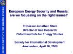 European Energy Security and Russia: are we focussing on the right issues?