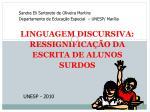 LINGUAGEM DISCURSIVA: RESSIGNIFICAÇÃO DA ESCRITA DE ALUNOS SURDOS