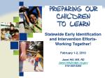 Statewide Early Identification and Intervention Efforts- Working Together! February 1-2, 2010 Janet Hill, MS, RD Janet.h