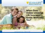 When Does Online Universal Life Insurance Quote Work For You