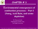 E nvironmental consequences of combustion processes – Part I (Smog, Acid Rain, and ozone depletion)