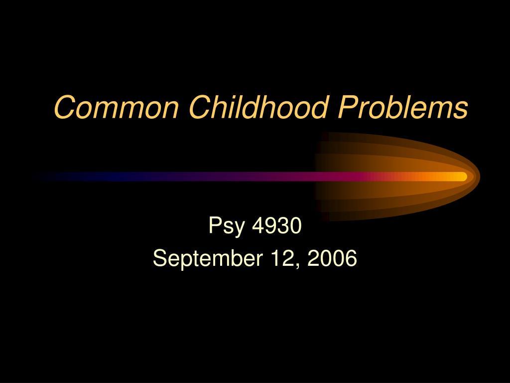 common childhood problems l.