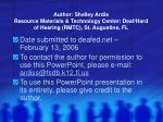 Author: Shelley Ardis Resource Materials & Technology Center: Deaf/Hard of Hearing (RMTC), St. Augustine, FL