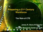 Preparing a 21 st Century Workforce