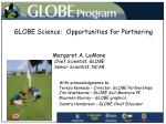 GLOBE Science:  Opportunities for Partnering