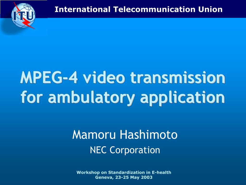 MPEG-4 video transmission for ambulatory application