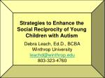 Strategies to Enhance the Social Reciprocity of Young Children with Autism
