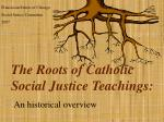 The Roots of Catholic Social Justice Teachings: