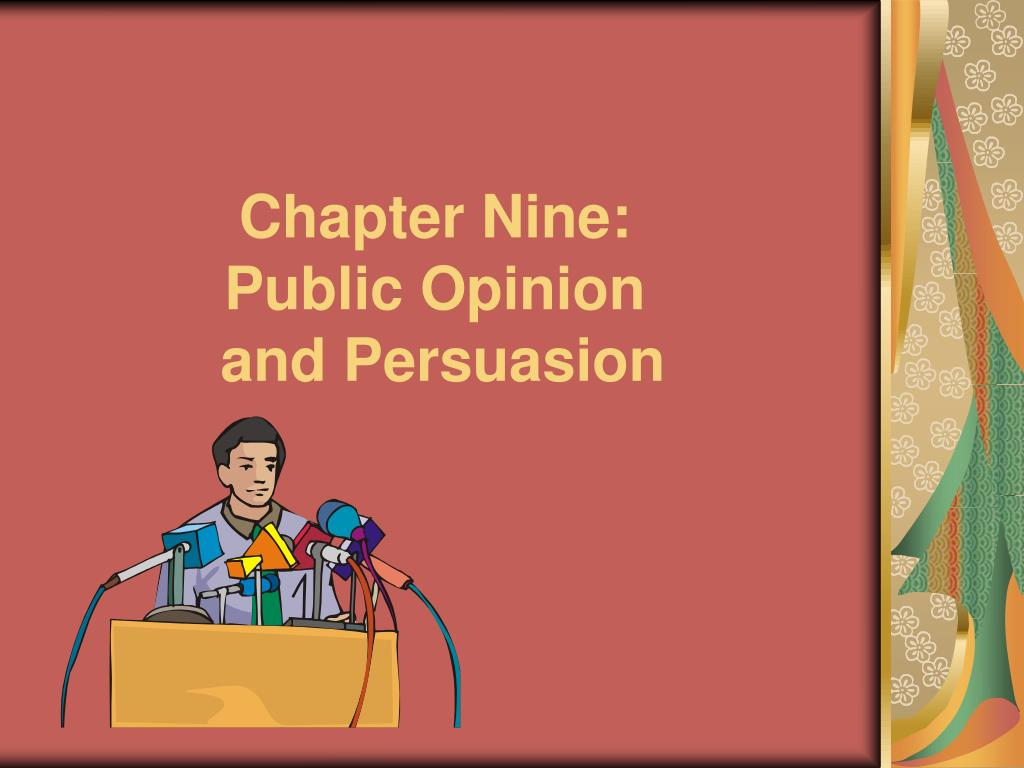 chapter nine public opinion and persuasion l.