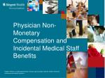 Physician Non-Monetary Compensation and Incidental Medical Staff Benefits