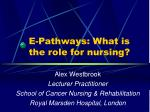E-Pathways: What is the role for nursing?
