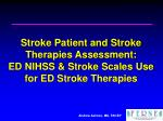 Stroke Patient and Stroke Therapies Assessment: ED NIHSS & Stroke Scales Use for ED Stroke Therapies