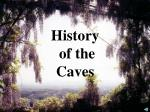 History of the Caves