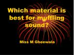 Which material is best for muffling sound?
