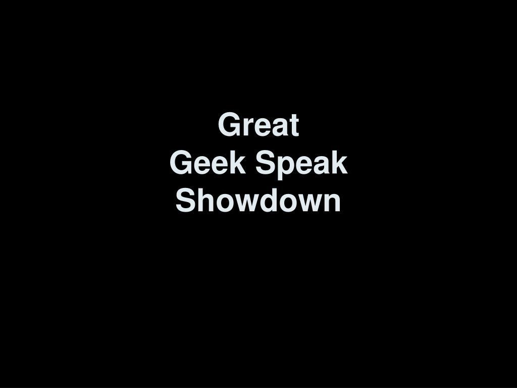 Great Geek Speak Showdown