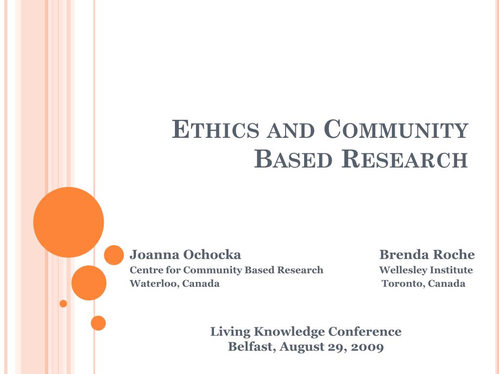 PPT - Ethics and Community Based Research PowerPoint