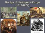 The Age of Ideologies in Europe (1815-1871)