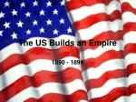 The US Builds an Empire