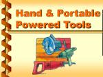 Hand & Portable Powered Tools