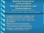 Insights from diverse religious and nonreligious spiritual perspectives. Breaking barriers while respecting boundaries.