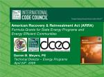 American Recovery & Reinvestment Act (ARRA) Formula Grants for State Energy Programs and Energy Efficient Communiti