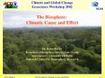 The Biosphere: Climatic Cause and Effect
