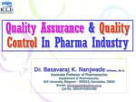 Quality Assurance &  Quality Control  In Pharma Industry