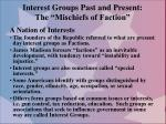 """Interest Groups Past and Present: The """"Mischiefs of Faction"""""""