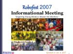 "Robofest 2007 Informational Meeting ""Inspiring Young Minds to Master the Machine."""