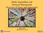 Public Expenditure and Financial Management Overview of Issues and Approaches