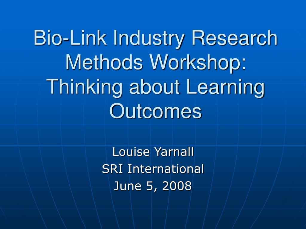 Bio-Link Industry Research Methods Workshop: Thinking about Learning Outcomes
