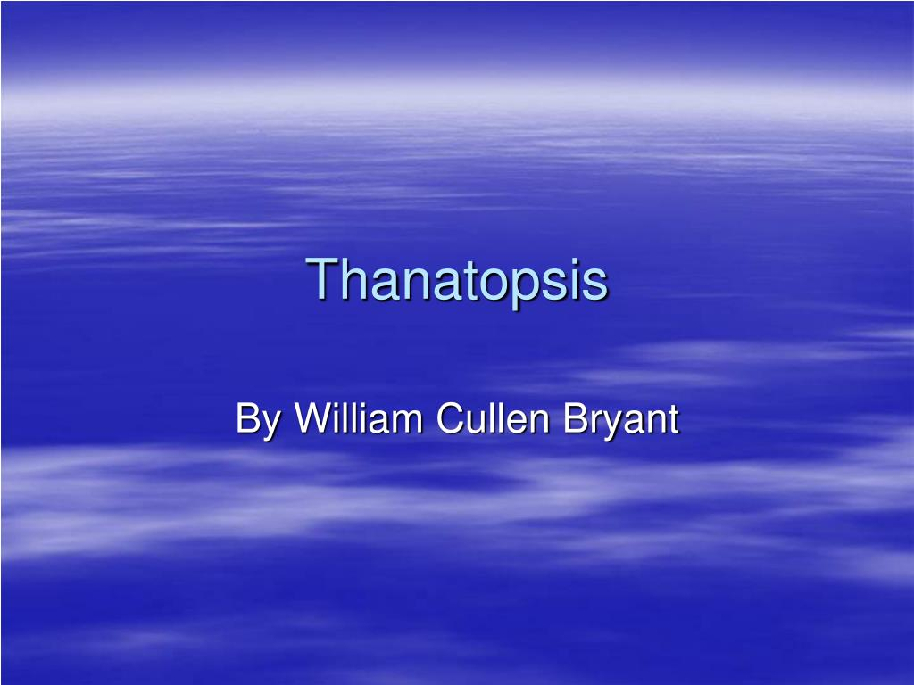 thanatopsis l.