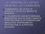 LEY GENERAL DEL ESTADO GASEOSO ( LEY COMBINADA)